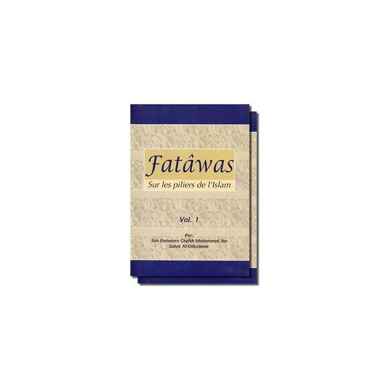 Fatawas sur les piliers de l'Islam - Sheykh Al 'Utheymin - 2 Volumes
