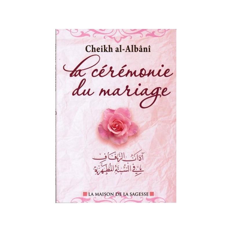 La cérémonie du mariage - Sheykh Al Albani