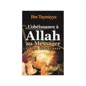 L'obéissance à Allah , aux Messagers et aux dirigeants - Sheykh Al Islam Ibn Taymiyya