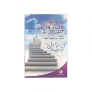 Le Bienfait D'être Guidé A L'Islam - Sheykh 'Abderrazzaq Al 'Abbad