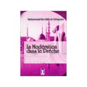 La modération dans le prêche - Sheykh Al 'Utheymin