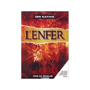 L'Enfer et Ses Supplices - Ibn Kathir
