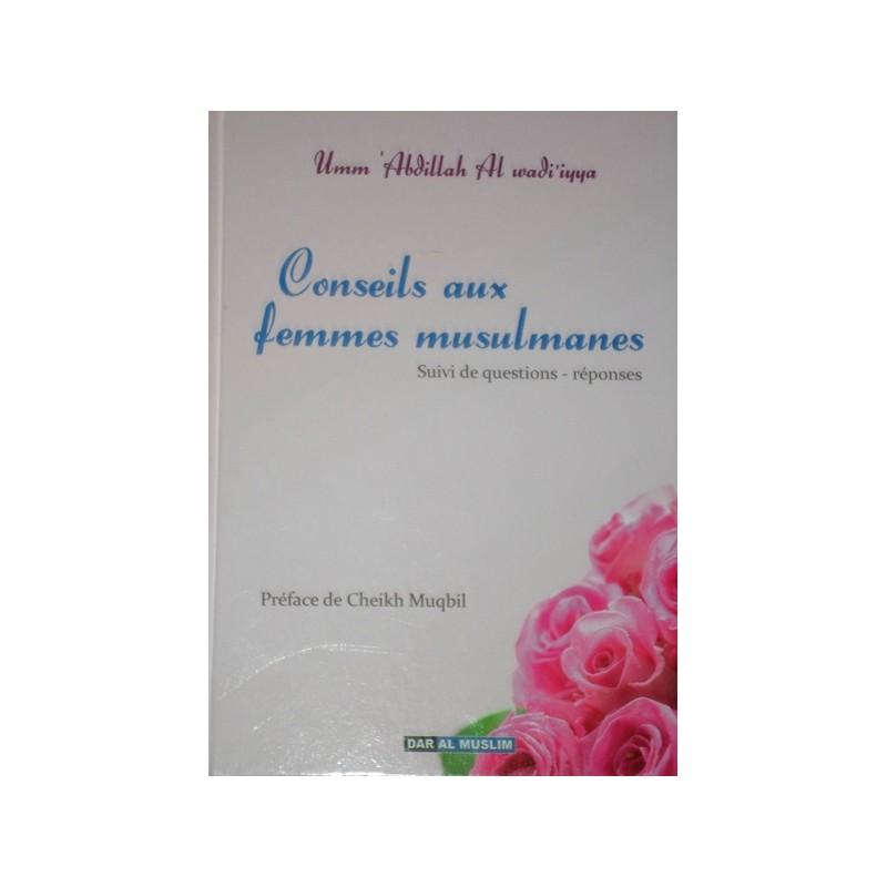 Conseils aux femmes musulmanes - Umm 'Abdillah Al Wadi'iyya