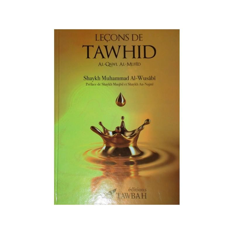 Leçons de Tawhid - Al Qawl Al Mufîd - Sheykh Al Wusâbî préfacé par Sheykh Muqbil et Sheykh An Najmî