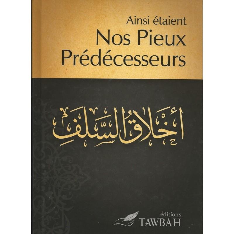 Ainsi étaient nos pieux prédécesseurs - éditions Tawbah