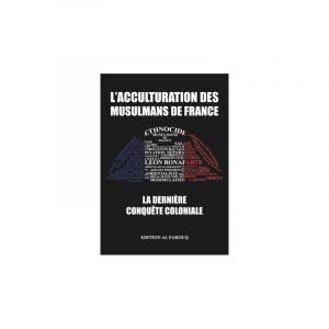L'acculturation des musulmans de France - Édition Al Farouq