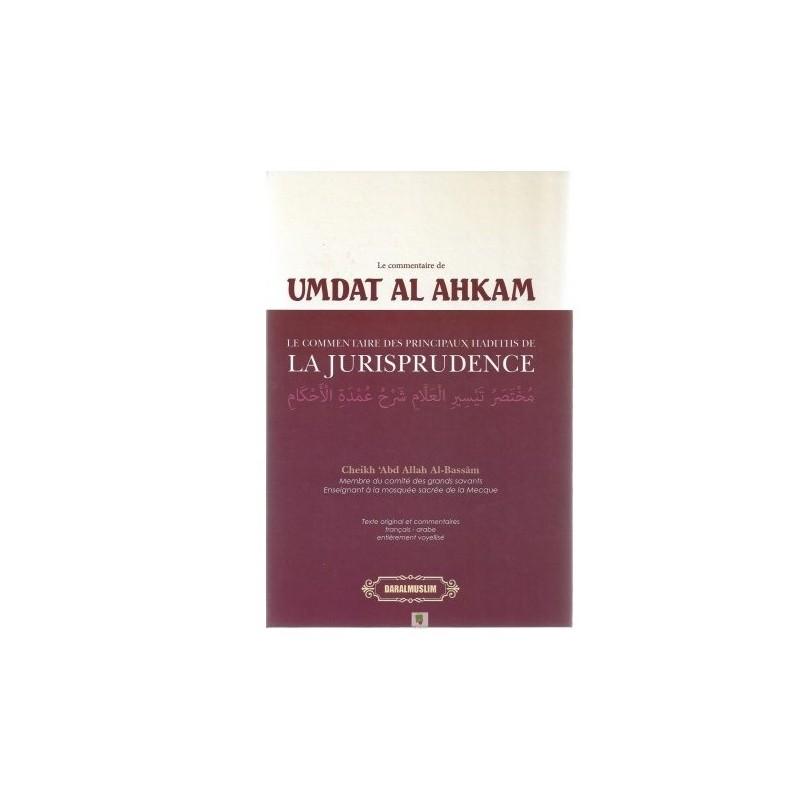 'Umdat al ahkam - le commentaire des principaux hadiths de la jurisprudence