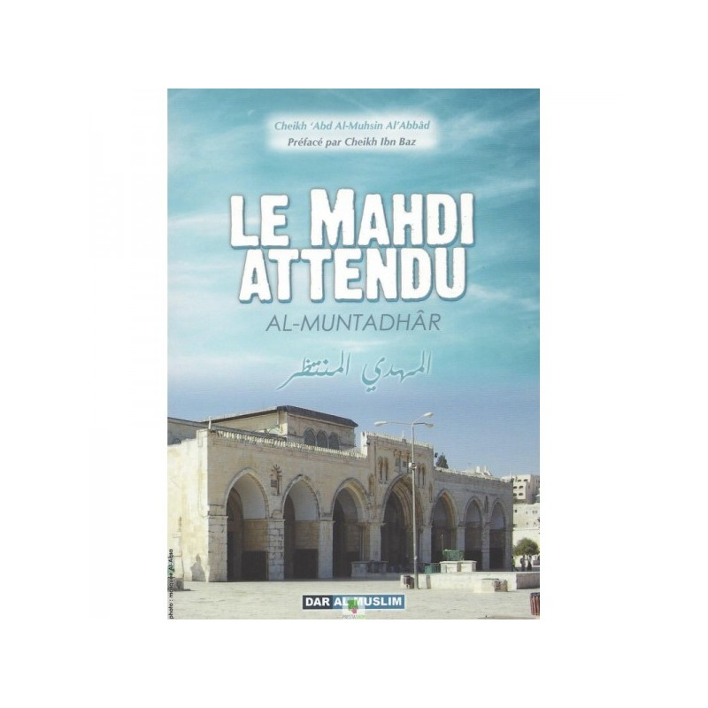 Le mahdi attendu - Sheykh Abdelmuhsin Al Abbad