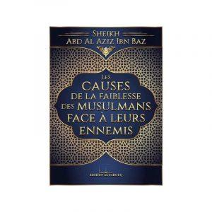 Les causes de la faiblesses des musulmans face à leurs ennemis