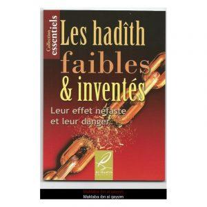 Les hadiths faibles et inventés - Leur effets néfaste