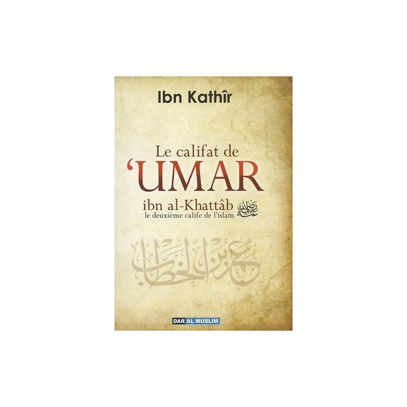Le califat de 'Umar ibn al-Khattab - le deuxième calife de l'islam