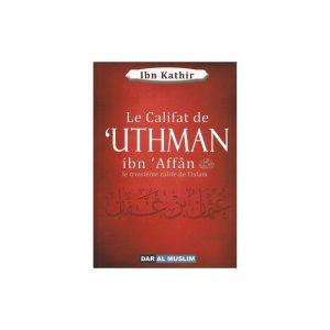 Le califat de 'Uthman ibn 'Affan - le troisième calife de l'islam