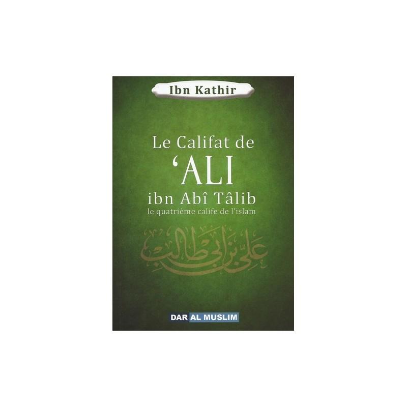 Le califat de 'Ali ibn Abî Talib - Le quatrième calife de l'islam