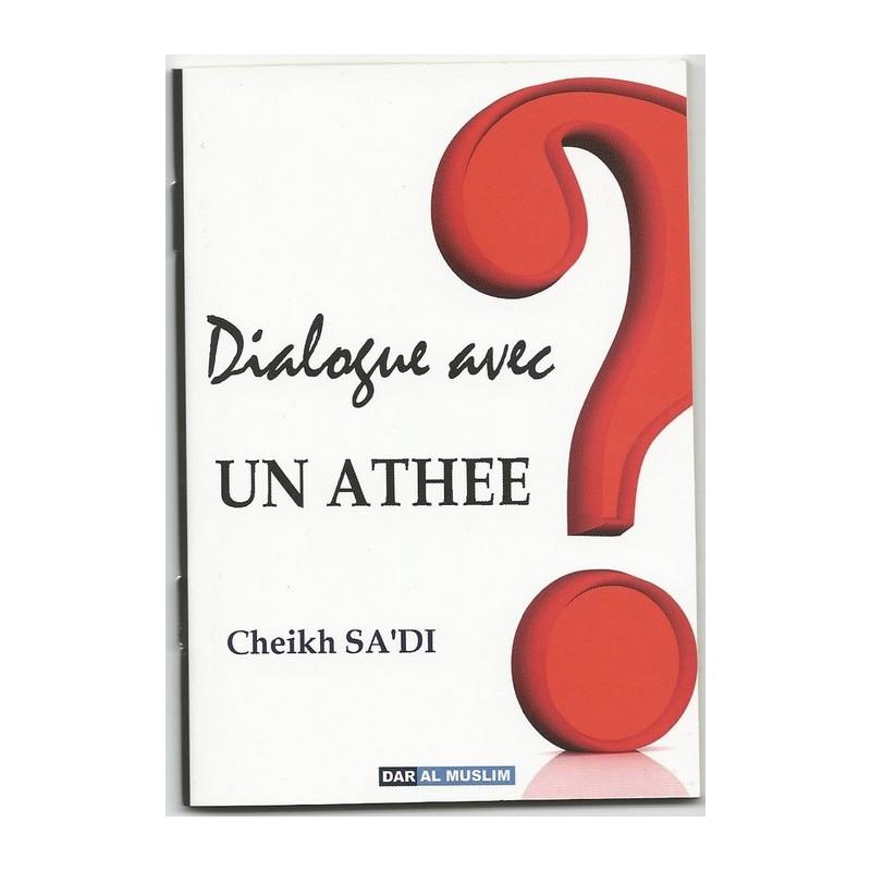 Dialogue avec un athée - Sheykh Sa'di