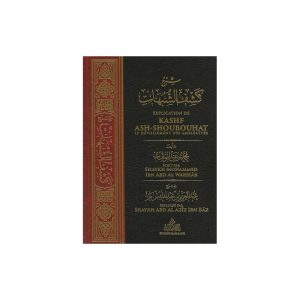 Kashf -Ash-Shoubouhat expliqué par Sheykh Ibn Baz