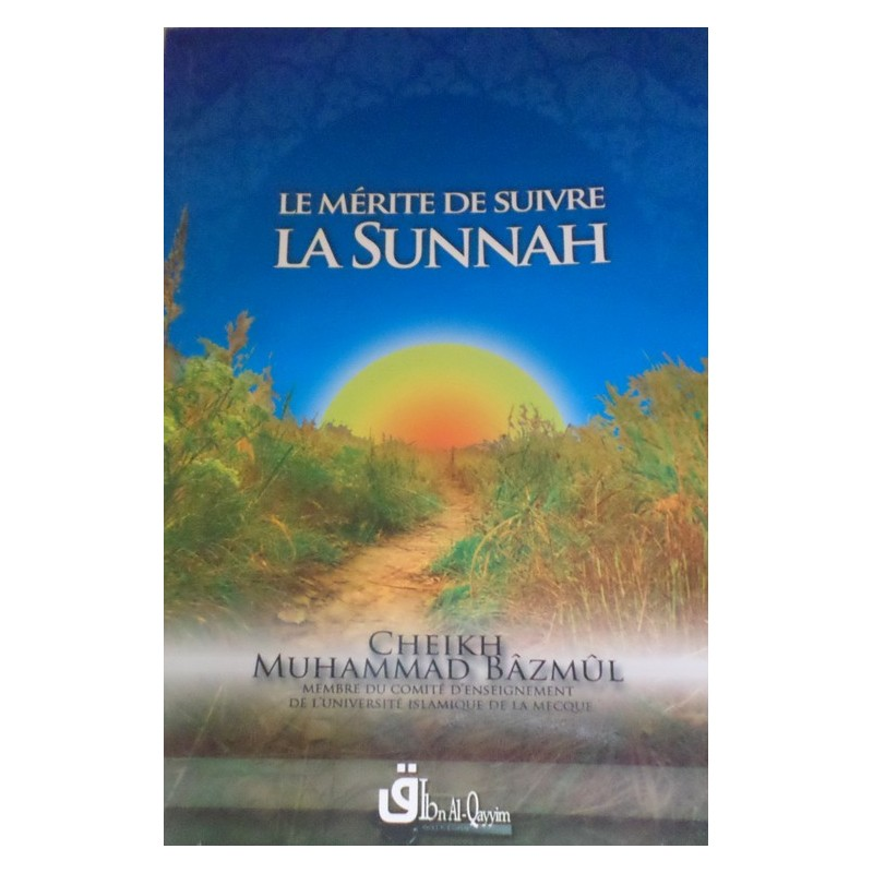 Le mérite de suivre la sunnah - Sheykh Muhammed Bazmûl