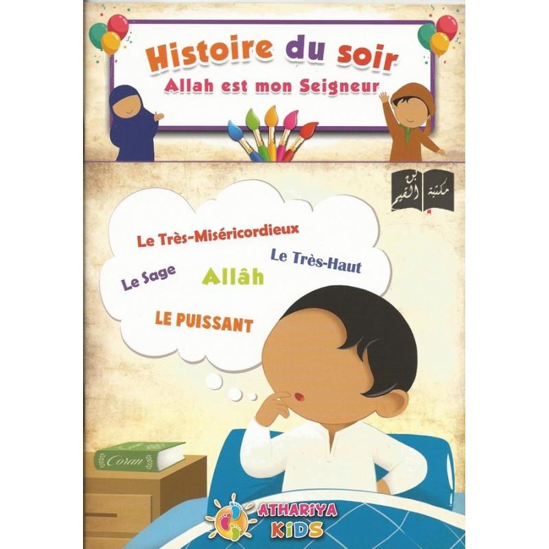 Histoire du soir - Allah est mon Seigneur - Athariya Kids