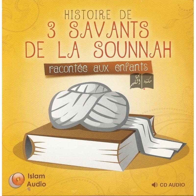 Histoire de 3 savants de la sounnah racontée aux enfants - CD Audio