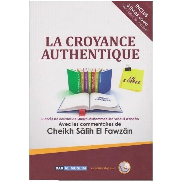 La Croyance Authentique - Cheikh Al Fawzan